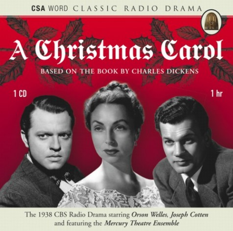 "Orson Welles' version of ""The Christmas Carol"" is the definitive version on radio."