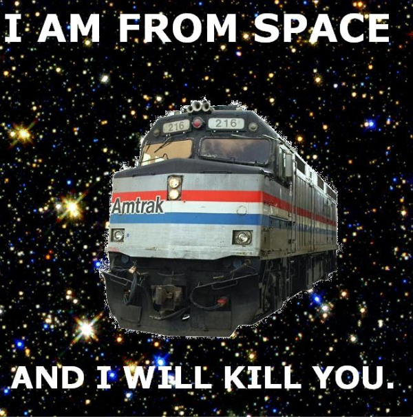 i am from space and i will kill you